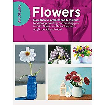 Art Studio: Flowers: More than 50 projects and techniques for drawing, painting, and creating your� favorite flowers and botanicals in oil, acrylic,� pencil, and more!