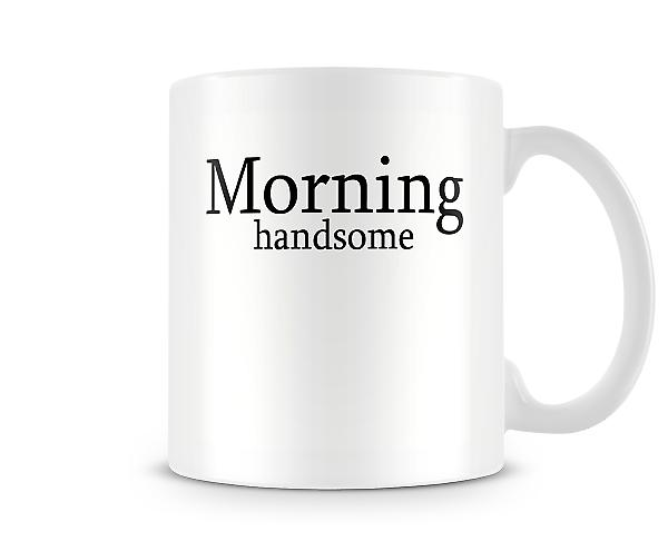 Morning Handsome Mug