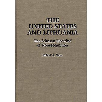 The United States and Lithuania The Stimson Doctrine of Nonrecognition by Vitas & Robert A.