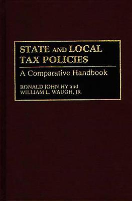 State and Local Tax Policies A Comparative Handbook by Hy & Ronald J.