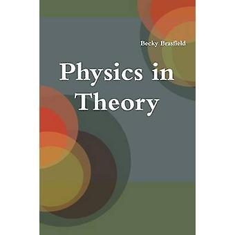 Natuurkunde in theorie door Brasfield & Becky
