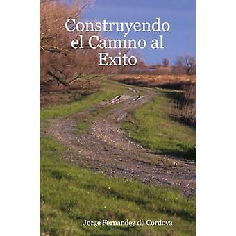 Construyendo El Camino Al uitweg door Fernández Córdoba & Jorge
