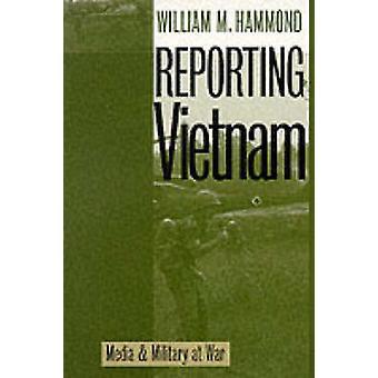 Reporting Vietnam PB by Hammond & William M.