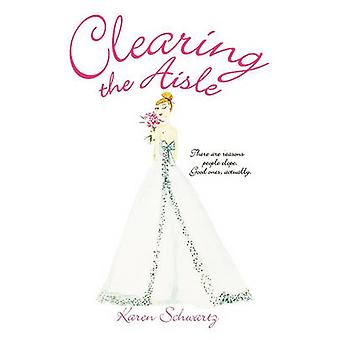 Clearing the Aisle by Schwartz & Karen