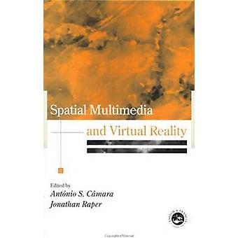 Räumliche Multimedia und Virtual Reality von Camara & Antonio S.