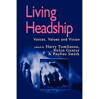 Living Headship Voices Values and Vision by Tomlinson & Harry