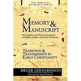Memory and Manuscript Oral Tradition and Written Transmission in Rabbinic Judaism and Early Christianity With Tradition and Transmission I by Gerhardsson & Birger