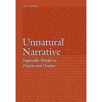 Antinaturais mundos impossíveis narrativos na ficção e Drama por Alber & Jan