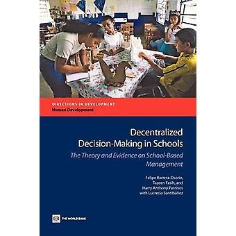 Gedecentraliseerde besluitvorming in scholen de theorie en de bewijzen van SchoolBased beheer door Patrinos & Harry Anthony