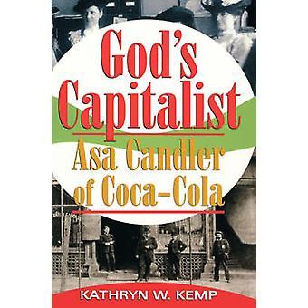Gods Capitalist Asa Candler by Kemp & Kathryn W.