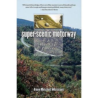 SuperScenic motorveien A Blue Ridge Parkway historie Whisnant & Anne Mitchell