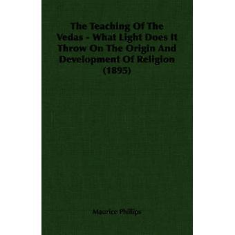 L'enseignement des Védas quelle lumière il lève sur l'origine et le développement de la Religion 1895 par Phillips & Maurice