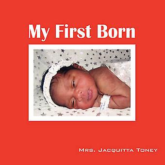 My First Born by Toney & Jacquitta