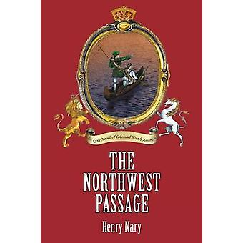 The Northwest Passage by Nary & Henry