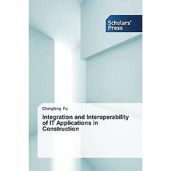 Integration and Interoperability of It Applications in Construction by Fu Changfeng
