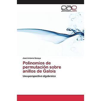 Polinomios de permutacin sobre anillos de Galois by Sozaya Jos Antonio