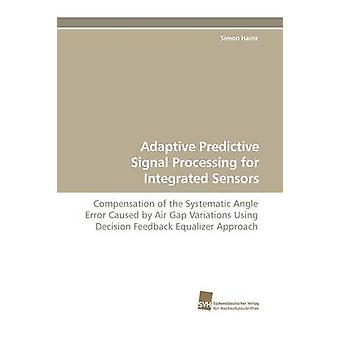 Adaptive Predictive Signal Processing for Integrated Sensors by Hainz & Simon
