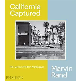 California Captured - Mid-Century Modern Architecture - Marvin Rand by