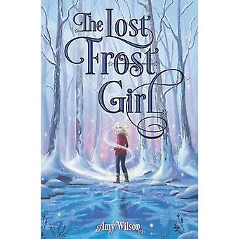 The Lost Frost Girl by Amy Wilson - 9780062671486 Book
