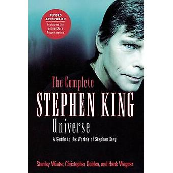 The Complete Stephen King Universe - A Guide to the Worlds of Stephen