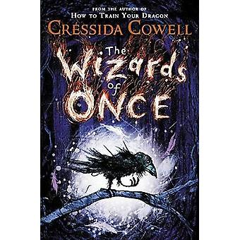 The Wizards of Once by Cressida Cowell - 9780316508339 Book