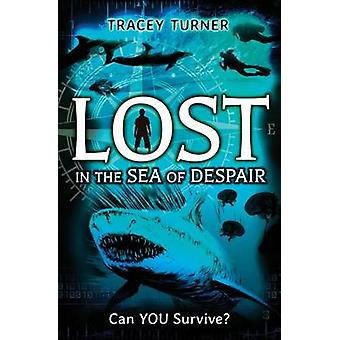 Lost in the Sea of Despair by Tracey Turner - 9780778707394 Book