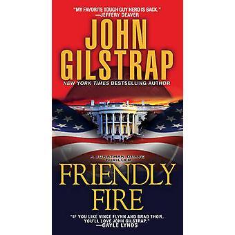 Friendly Fire by John Gilstrap - 9780786035076 Book