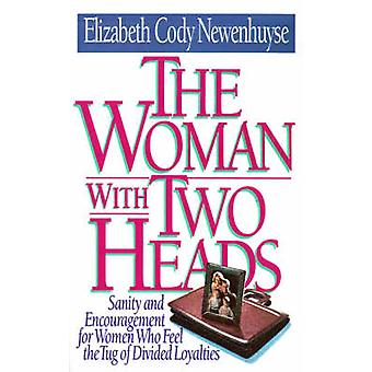 The Woman with Two Heads by Elizabeth Cody Newenhuyse - 9780849990373