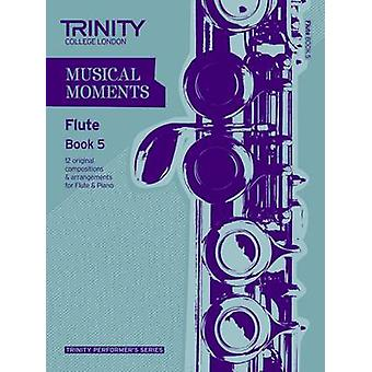 Musical Moments Flute - Book 5 by Trinity College London - 97808573619
