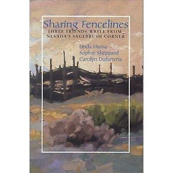 Sharing Fencelines - Three Friends Write from Nevada's Sagebrush Corne