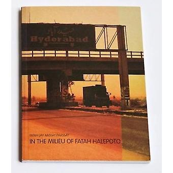 Fatah Jay Aassay Paassay/In the Milieu of Fatah Halepoto by Ayaz Jokh