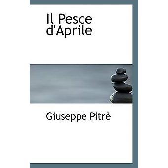 Il Pesce D'Aprile by Giuseppe Pitre - 9781110798582 Book