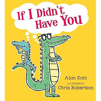 If I Didn't Have You by Alan Katz - 9781416978794 Book