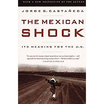 The Mexican Shock - Its Meaning for the U.S. by Jorge Castaneda - 9781