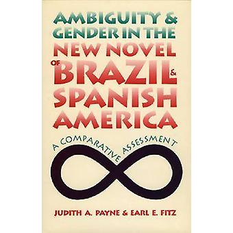 Ambiguity and Gender in the New Novel of Brazil and Spanish America -