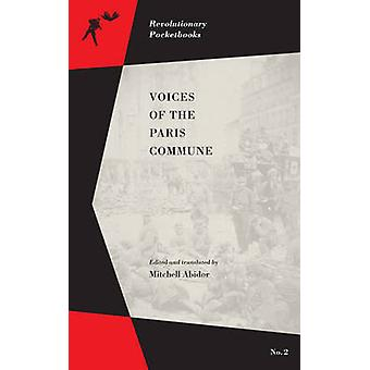 Voices of the Paris Commune by Mitchell Abidor - 9781629631004 Book