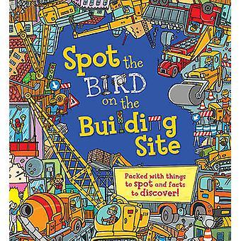 Spot the. Bird on the Building Site by Sarah Khan - Joelle Dreidemy -