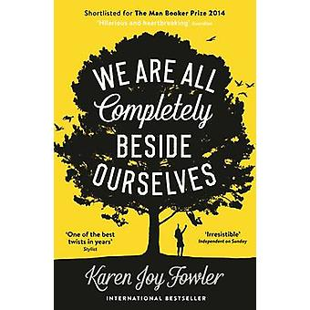 We are All Completely Beside Ourselves by Karen Joy Fowler - 97818466