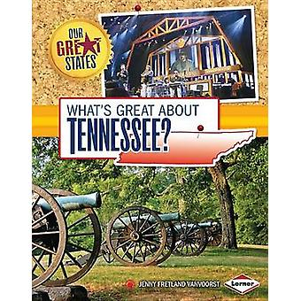 What's Great about Tennessee? by Jennifer Fretland VanVoorst - 978146