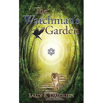 The Watchmans Garden by Dalglish & Sally E.