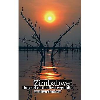 Simbabwe Das Ende der Ersten Republik von Chikuhwa & Jacob W.