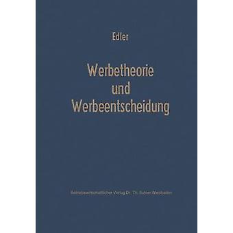 Werbetheorie und Werbeentscheidung by Edler & Folkard