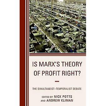Is Marxs Theory of Profit Right The Simultaneist Temporalist Debate by Potts & Nick