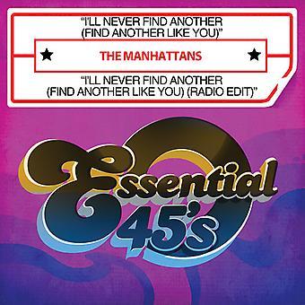Manhattans - I'Ll nigdy nie znaleźć innego (znaleźć innego jak ty) / I' import USA [CD]