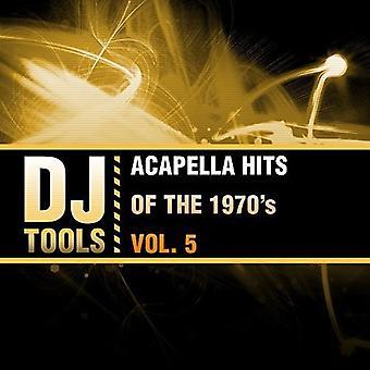 DJ-verktyg - Acapella Hits av 1970-talet Vol. 5 [CD] USA import