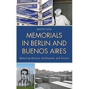 Gedenkstätten in Berlin und Buenos Aires von Brigitte Sion