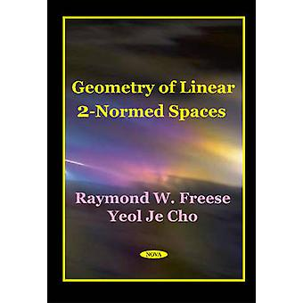 Geometry of Linear 2Normed by Freese R.W.