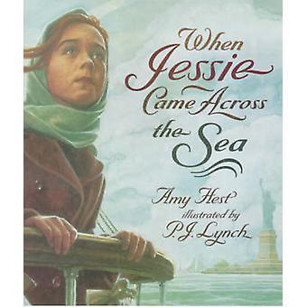 Wanneer Jessie de zee kwam door Amy Hest - P. J. Lynch - 978074456