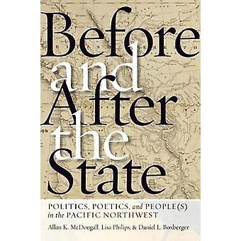 Before and After the State - Politics - Poetics - and People(s) in the