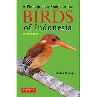 Fotografische Guide to the Birds of Indonesia (2.) von Morten seltsam